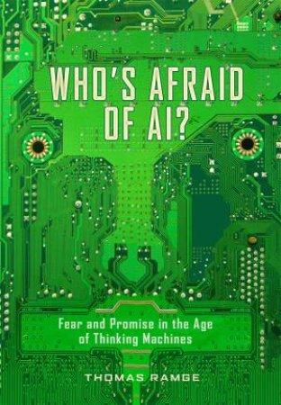 Who's Afraid Of AI? by Thomas Ramge