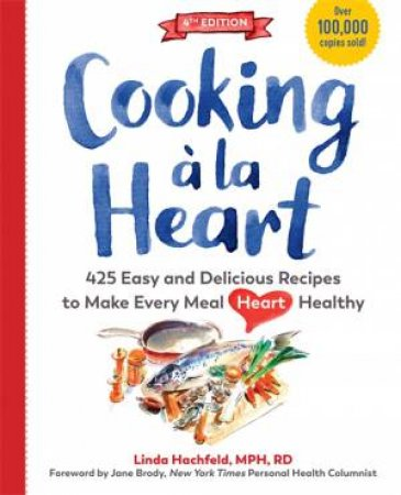 Cooking A La Heart by Linda Hachfeld & Betsy Eykyn & Jane Brody & Henry Blackburn