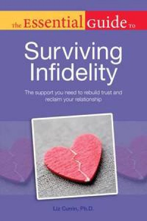 The Essential Guide to Surviving Infidelity by Liz Currin