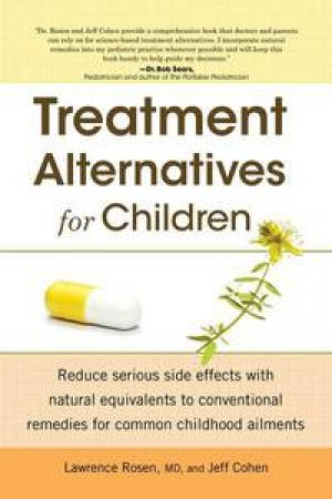 Treatment Alternatives for Children by  Lawrence Rosen & Jeff Cohen