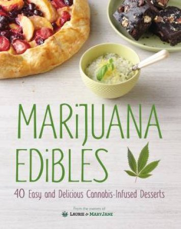 Marijuana Edibles by Laurie & Mary Jane