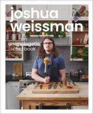 Joshua Weissman An Unapologetic Cook Book