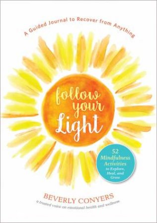 Follow Your Light by Beverly Conyers
