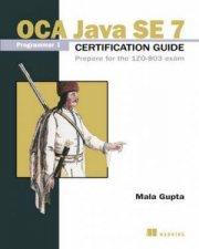 OCP Java SE 7 Programmer II Certification Guide Programmer II exam 1ZO804
