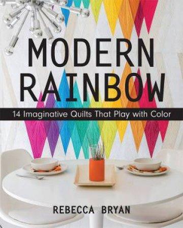 Modern Rainbow by Rebecca Bryan