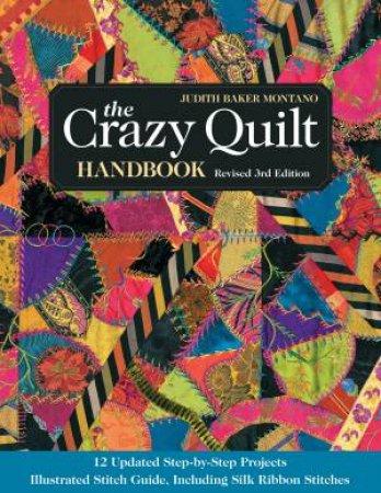 The Crazy Quilt Handbook by Judith Baker Montano
