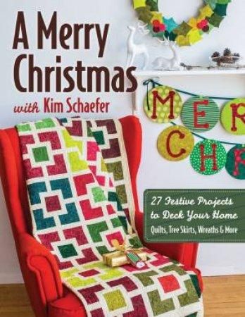 A Merry Christmas with Kim Schaefer by Kim Schaefer