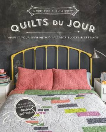 Quilts du Jour by Marny Buck & Jill Guffy