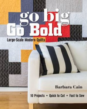 Go Big, Go Bold by Barbara S. Cain