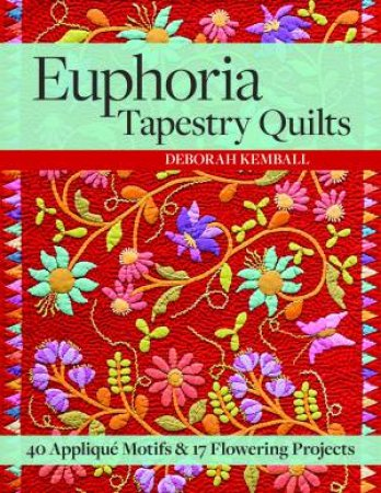 Euphoria Tapestry Quilts by Deborah Kemball
