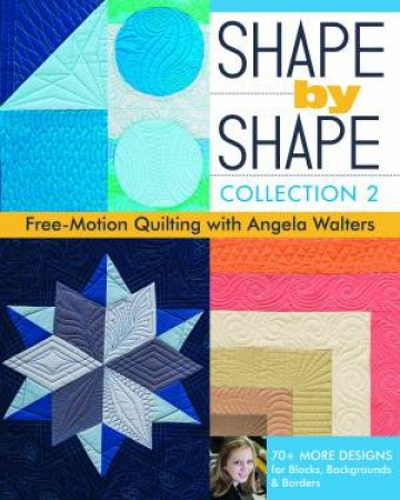 Free Motion Quilting With Angela Walters by Angela Walters