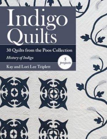 Indigo Quilts by Kay Triplett & Lori Lee Triplett