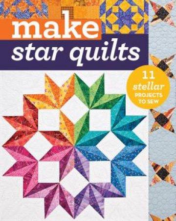 Make: Star Quilts by Alex Anderson & Natalia Bonner & Barbara H. Cline & Jan Krentz & Kathleen Whiting