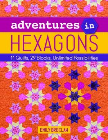 Adventures In Hexagons by Emily Breclaw