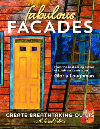Fabulous Facades by Gloria Loughman
