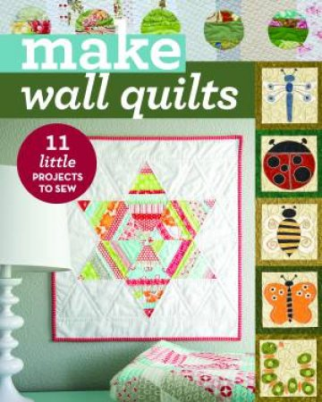 Make Wall Quilts by Various