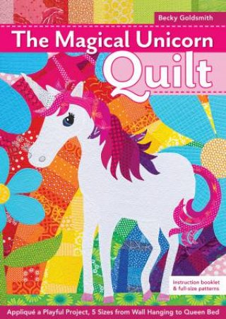 Magical Unicorn Quilt by Becky Goldsmith