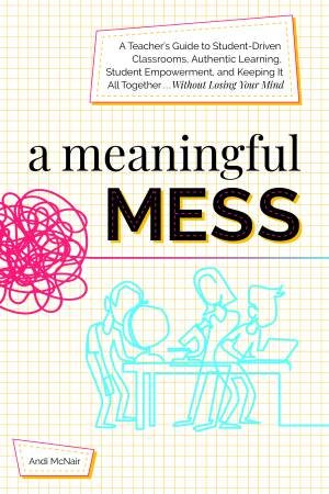 A Meaningful Mess by Andi Mcnair