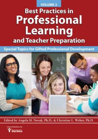 Best Practices in Professional Learning and Teacher Preparation by Angela Novak & Christine Weber