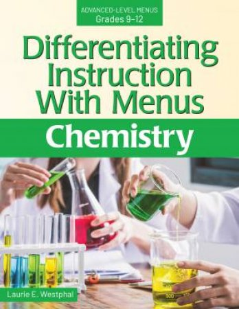 Differentiating Instruction with Menus: Chemistry by Laurie E. Westphal