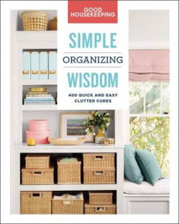 Good Housekeeping: Simple Organizing Wisdom by Laurie Jennings & Good Housekeeping