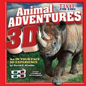 Time For Kids: Animal Adventures 3D by Various