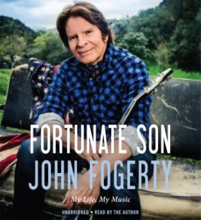 Fortunate Son- Audio Book by John Fogerty