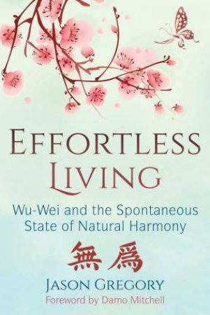 Effortless Living by Jason Gregory