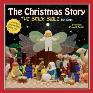 The Christmas Story The Brick Bible For Kids By Smith 9781620871737