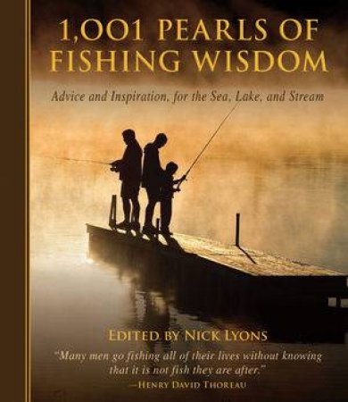 1,001 Pearls of Fishing Wisdom by Nick Lyons