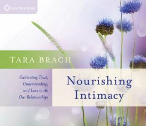 Nourishing Intimacy by Tara Brach