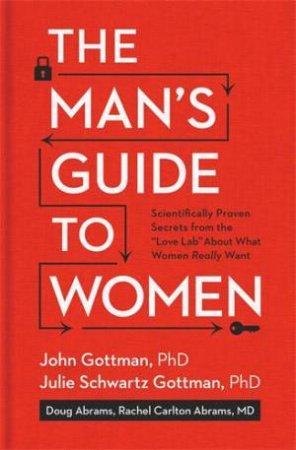 The Man's Guide to Women by John Gottman
