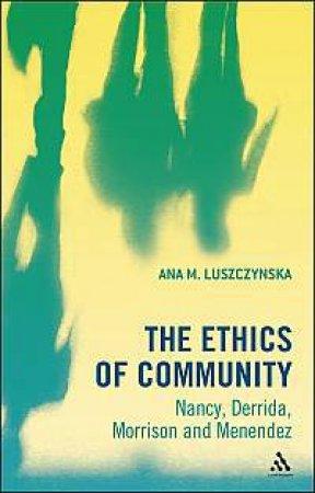 The Ethics of Community by Ana M. Luszczynska