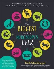 The Biggest Book Of Horoscopes Ever by Trish MacGregor