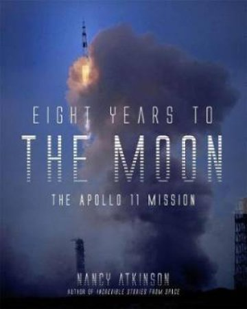 Eight Years To The Moon by Nancy Atkinson - 9781624144905 - QBD Books