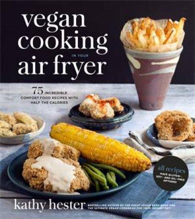 Vegan Cooking In Your Air Fryer