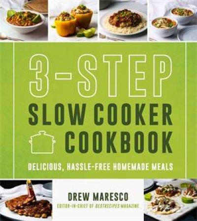3-Step Slow Cooker Cookbook by Drew Maresco