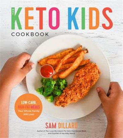 The Keto Kids Cookbook
