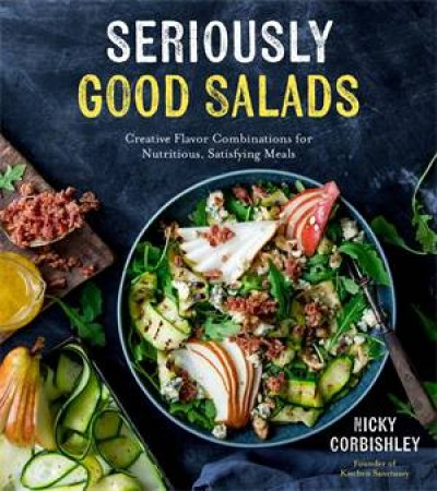 Seriously Good Salads
