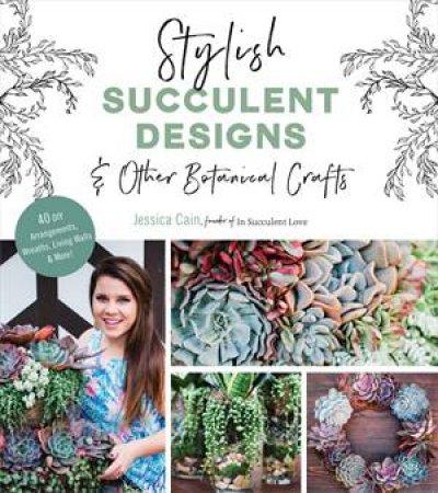 Stylish Succulent Designs by Jessica Hartmann