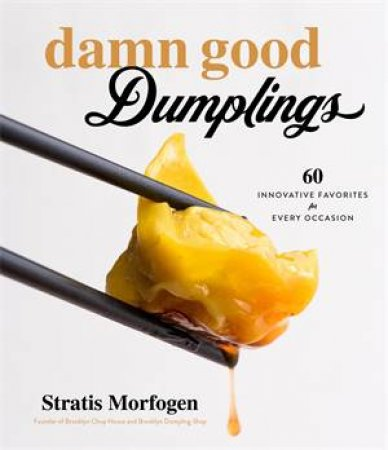 Damn Good Dumplings by Stratis Morfogen