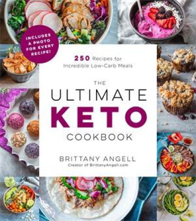 The Ultimate Keto Cookbook by Brittany Angell