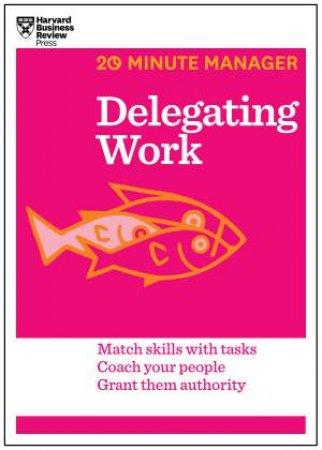 20-Minute Manager: Delegating Work