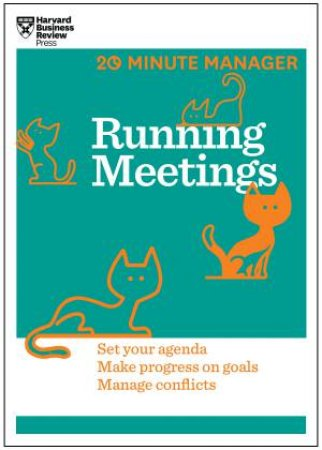 20-Minute Manager: Running Meetings by Various