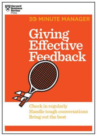 20-Minute Manager: Giving Effective Feedback by Various