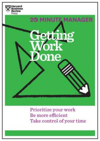 20-Minute Manager: Getting Work Done by Various