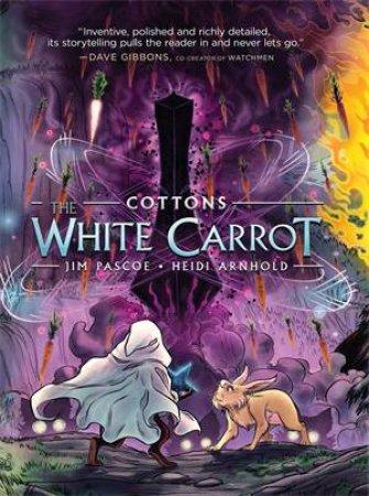 Cottons: The White Carrot by Jim Pascoe & Heidi Arnhold