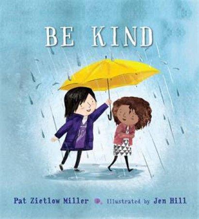 Be Kind by Pat Zietlow Miller & Jen Hill