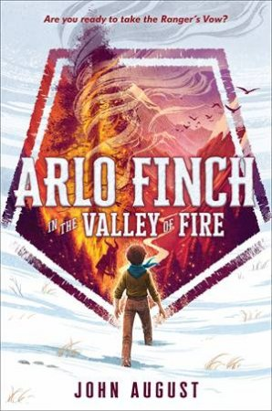 Arlo Finch In The Valley Of Fire by John August