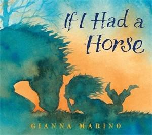 If I Had a Horse by Gianna Marino & Gianna Marino
